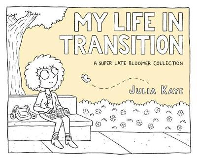My Life in Transition - Julia Kaye