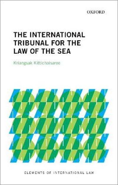 The International Tribunal for the Law of the Sea - Kriangsak Kittichaisaree