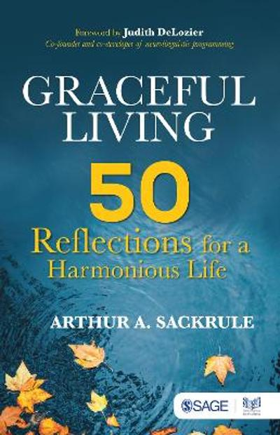 Graceful Living - Arthur A. Sackrule