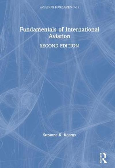Fundamentals of International Aviation - Suzanne K. Kearns