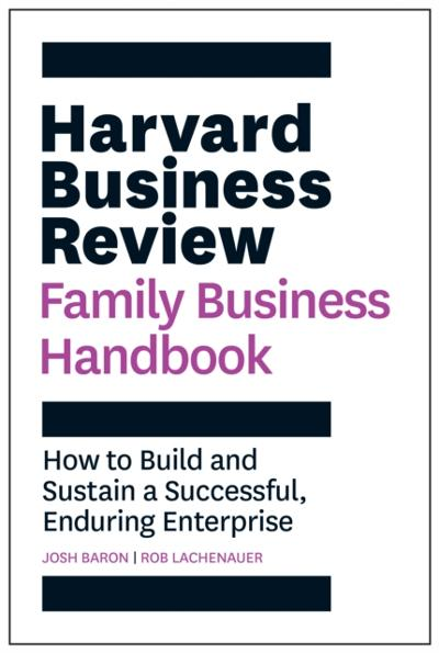 Harvard Business Review Family Business Handbook - Josh Baron