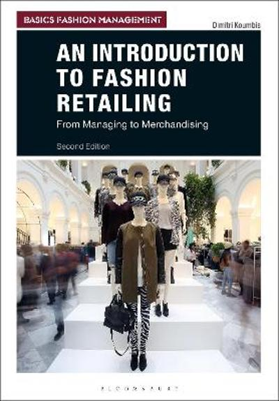 An Introduction to Fashion Retailing - Dimitri Koumbis