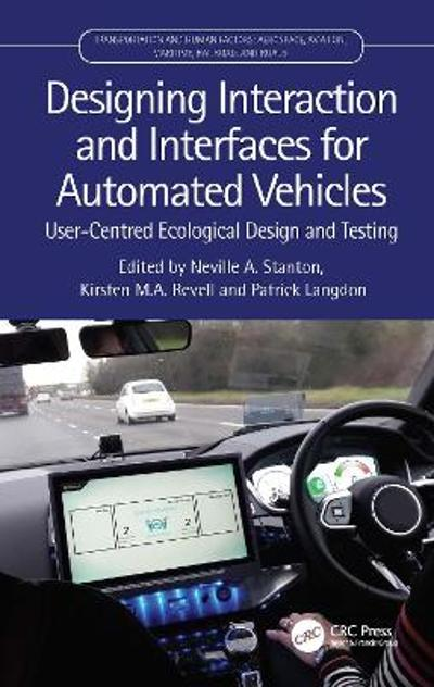 Designing Interaction and Interfaces for Automated Vehicles - Neville Stanton