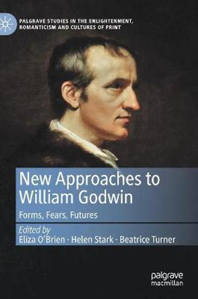 New Approaches to William Godwin - Eliza O'Brien