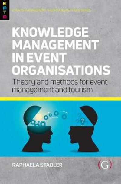 Knowledge Management in Event Organisations - Raphaela Staedler