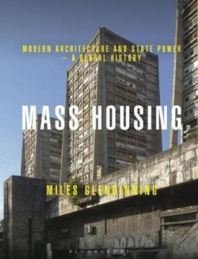 Mass Housing - Miles Glendinning