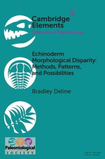 Echinoderm Morphological Disparity: Methods, Patterns, and Possibilities - Bradley Deline