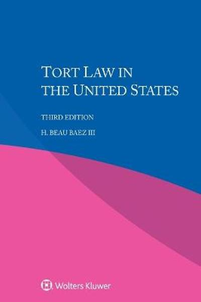 Tort Law in the United States - H. Beau Baez III