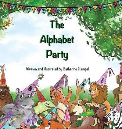 The Alphabet Party - Catherine Hampel
