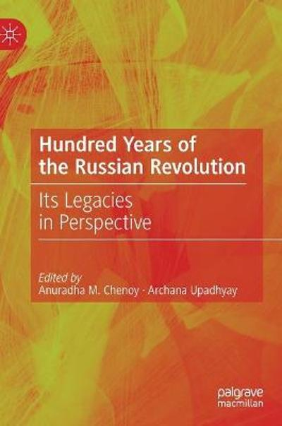 Hundred Years of the Russian Revolution - Anuradha M. Chenoy