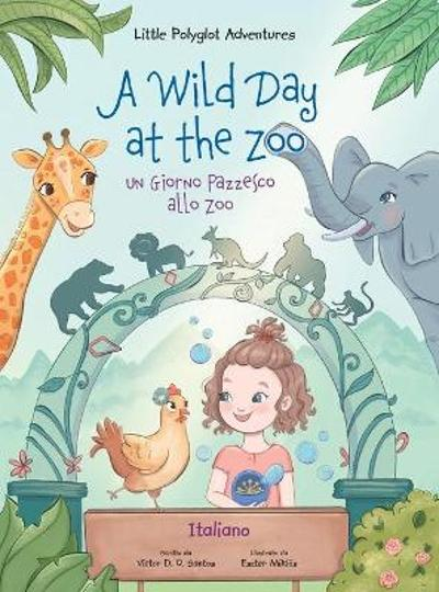 A Wild Day at the Zoo / un Giorno Pazzesco Allo Zoo - Italian Edition - Victor Dias de Oliveira Santos
