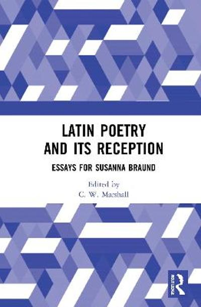 Latin Poetry and Its Reception - C. W. Marshall