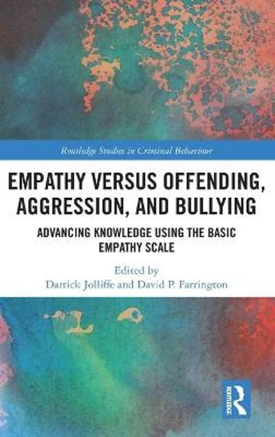 Empathy versus Offending, Aggression and Bullying - Darrick Jolliffe