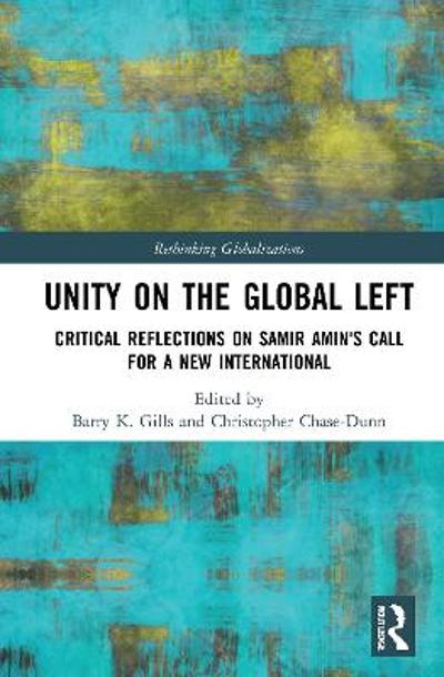 Unity on the Global Left - Barry K. Gills