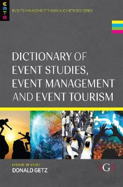 Dictionary of Event Studies, Event Management and Event Tourism - Professor Don Getz