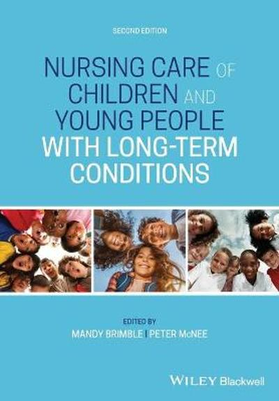 Nursing Care of Children and Young People with Long-Term Conditions - Mandy Brimble