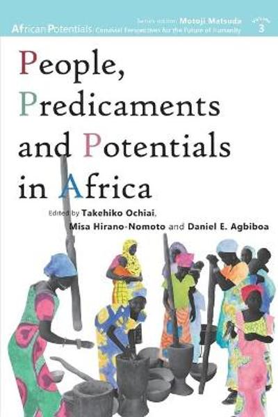 People, Predicaments and Potentials in Africa - Takehiko Ochiai