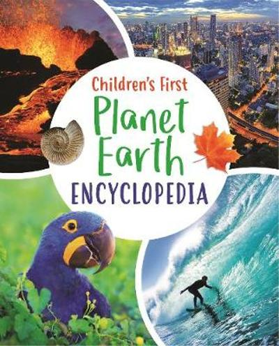 Children's First Planet Earth Encyclopedia - Claudia Martin