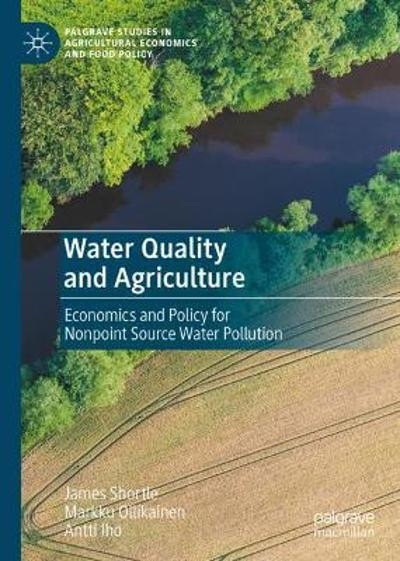 Water Quality and Agriculture - James Shortle