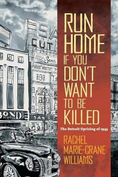 Run Home If You Don't Want to Be Killed - Rachel Williams