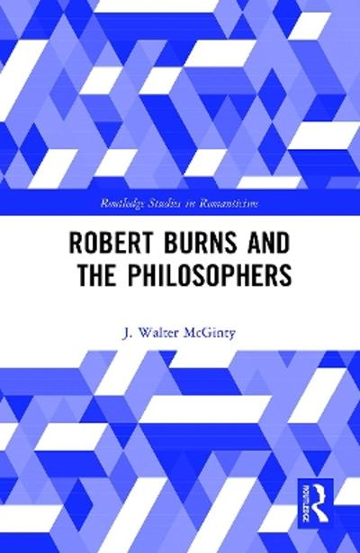 Robert Burns and the Philosophers - J Walter McGinty