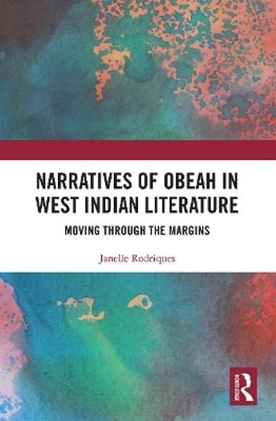 Narratives of Obeah in West Indian Literature - Janelle Rodriques