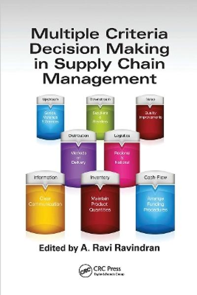 Multiple Criteria Decision Making in Supply Chain Management - A. Ravi Ravindran
