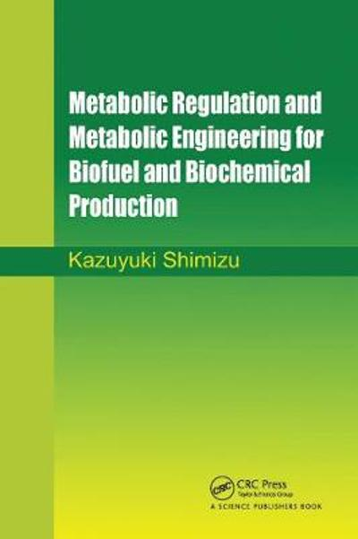 Metabolic Regulation and Metabolic Engineering for Biofuel and Biochemical Production - Kazuyuki Shimizu