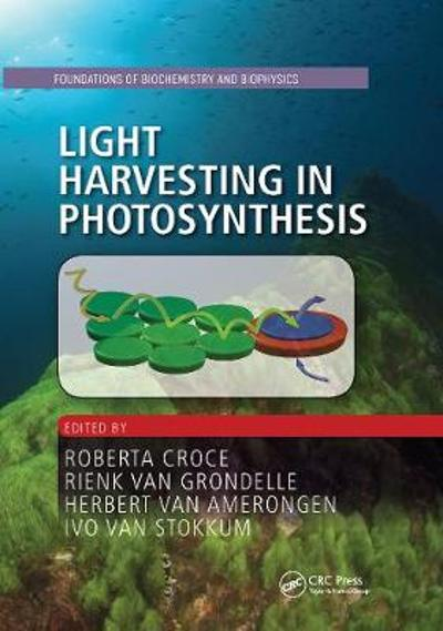 Light Harvesting in Photosynthesis - Roberta Croce