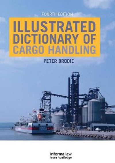 Illustrated Dictionary of Cargo Handling - Peter Brodie