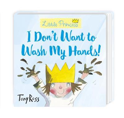 I Don't Want to Wash My Hands! - Tony Ross