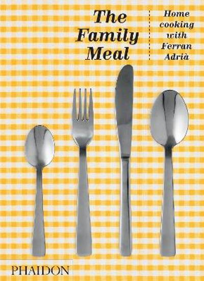 The Family Meal - Ferran Adria