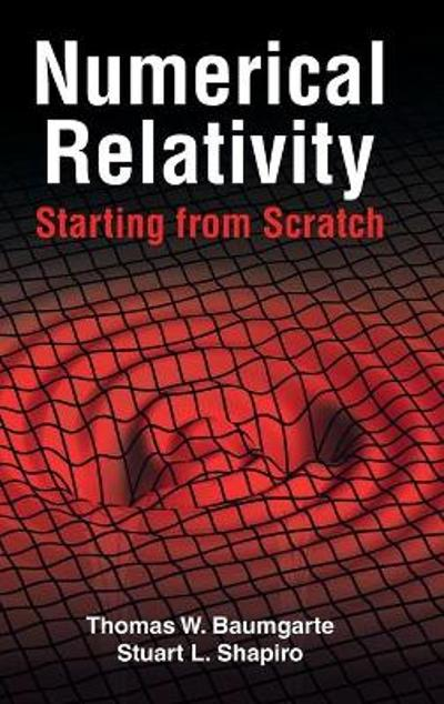 Numerical Relativity: Starting from Scratch - Thomas W. Baumgarte