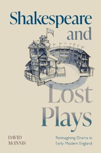 Shakespeare and Lost Plays - David McInnis
