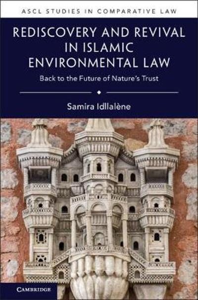 Rediscovery and Revival in Islamic Environmental Law - Samira Idllalene