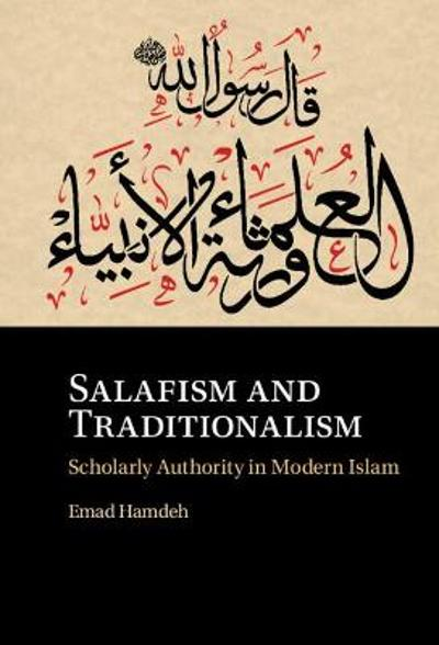 Salafism and Traditionalism - Emad Hamdeh