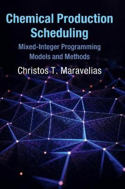 Chemical Production Scheduling - Christos T. Maravelias
