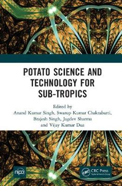 Potato Science and Technology for Sub-Tropics - Anand Kumar Singh