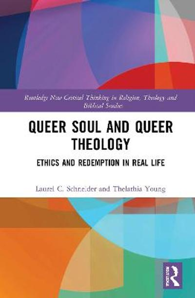 Queer Soul and Queer Theology - Laurel C. Schneider