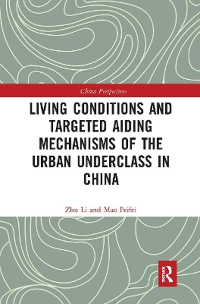 Living Conditions and Targeted Aiding Mechanisms of the Urban Underclass in China - Zhu Li
