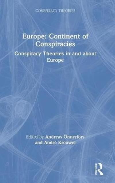 Europe: Continent of Conspiracies - Andreas OEnnerfors
