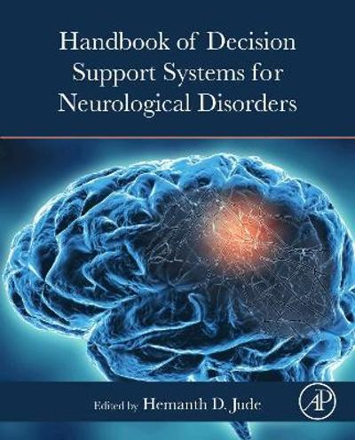 Handbook of Decision Support Systems for Neurological Disorders - D. Jude Hemanth