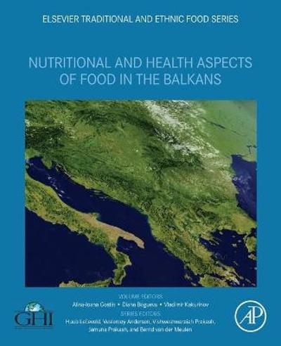 Nutritional and Health Aspects of Food in the Balkans - Alina-Ioana Gostin