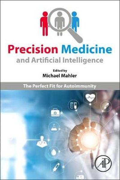 Precision Medicine and Artificial Intelligence - Michael Mahler