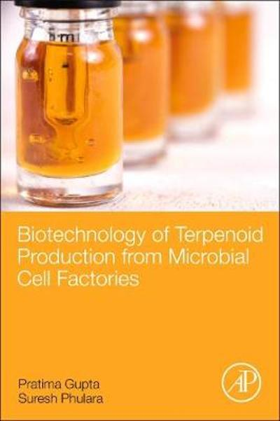 Biotechnology of Terpenoid Production from Microbial Cell Factories - Pratima Gupta