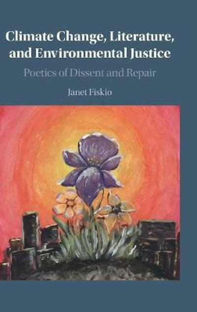 Climate Change, Literature, and Environmental Justice - Janet Fiskio