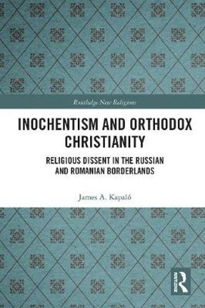 Inochentism and Orthodox Christianity - James A. Kapalo