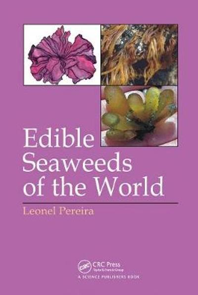 Edible Seaweeds of the World - Leonel Pereira