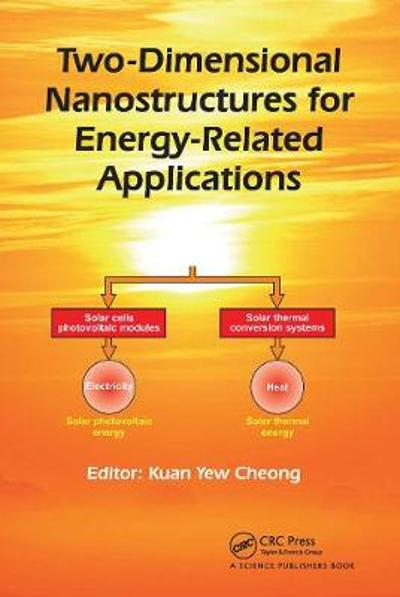 Two-Dimensional Nanostructures for Energy-Related Applications - Kuan Yew Cheong
