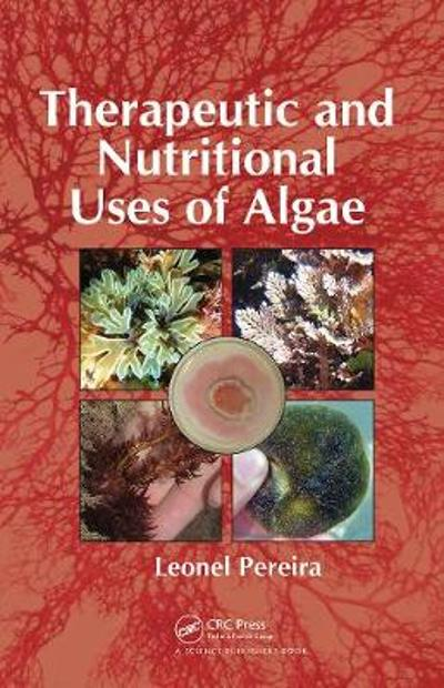 Therapeutic and Nutritional Uses of Algae - Leonel Pereira